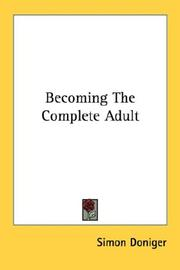 Becoming The Complete Adult by Simon Doniger