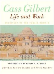 Cover of: Cass Gilbert, Life and Work: Architect of the Public Domain