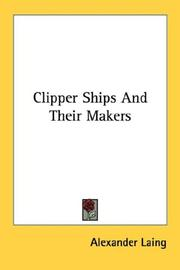 Cover of: Clipper Ships And Their Makers