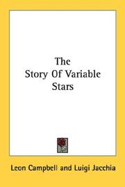 Cover of: The Story Of Variable Stars | Leon Campbell