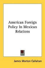 Cover of: American Foreign Policy In Mexican Relations | James Morton Callahan