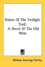 Cover of: Riders Of The Twilight Trail | William Jennings Fairley