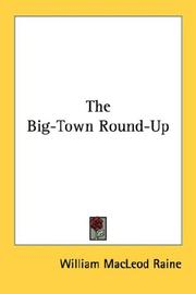 Cover of: The Big-Town Round-Up | William MacLeod Raine