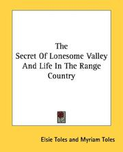 Cover of: The Secret Of Lonesome Valley And Life In The Range Country | Elsie Toles