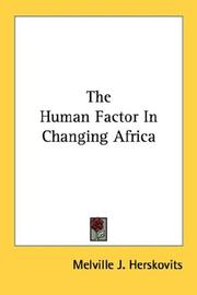 The human factor in changing Africa by Melville J. Herskovits
