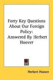 Cover of: Forty Key Questions About Our Foreign Policy: Answered By Herbert Hoover