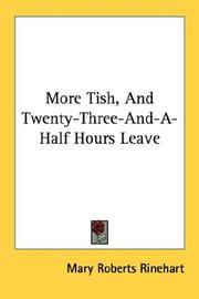 Cover of: More Tish, And Twenty-Three-And-A-Half Hours Leave | Mary Roberts Rinehart