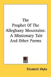 Cover of: The Prophet Of The Alleghany Mountains | Elizabeth Wyke