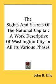 The sights and secrets of the national capital by John B. Ellis