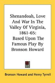 Cover of: Shenandoah, Love And War In The Valley Of Virginia, 1861-65 | Howard, Bronson
