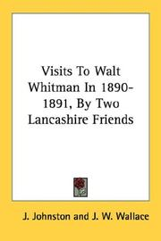 Cover of: Visits To Walt Whitman In 1890-1891, By Two Lancashire Friends | J. Johnston
