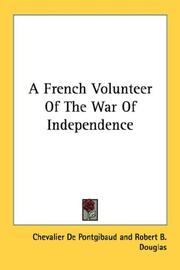Cover of: A French Volunteer Of The War Of Independence | Chevalier De Pontgibaud