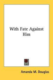 Cover of: With Fate Against Him | Amanda M. Douglas