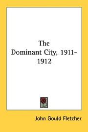 Cover of: The Dominant City, 1911-1912