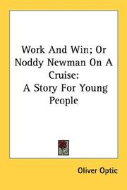 Cover of: Work And Win; Or Noddy Newman On A Cruise