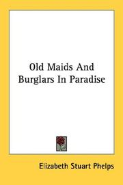 Cover of: Old Maids And Burglars In Paradise | Elizabeth Stuart Phelps