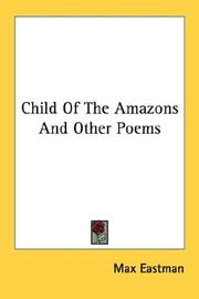 Cover of: Child Of The Amazons And Other Poems | Max Eastman