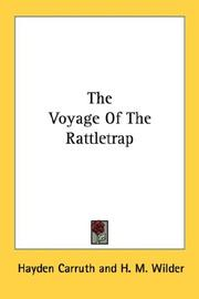 Cover of: The Voyage Of The Rattletrap | Hayden Carruth