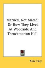 Cover of: Married, not mated: or, How they lived at Woodside and Throckmorton Hall.