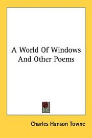 Cover of: A World Of Windows And Other Poems | Charles Hanson Towne