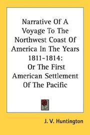 Cover of: Narrative Of A Voyage To The Northwest Coast Of America In The Years 1811-1814
