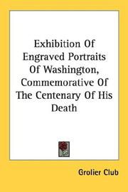 Cover of: Exhibition Of Engraved Portraits Of Washington, Commemorative Of The Centenary Of His Death