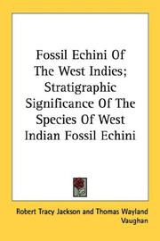 Cover of: Fossil Echini Of The West Indies; Stratigraphic Significance Of The Species Of West Indian Fossil Echini