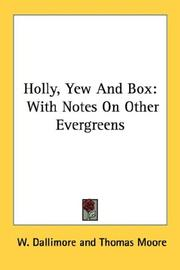 Cover of: Holly, Yew And Box | W. Dallimore