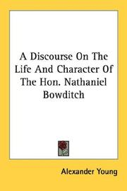 Cover of: A Discourse On The Life And Character Of The Hon. Nathaniel Bowditch | Alexander Young