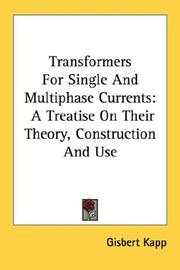 Cover of: Transformers for single and multiphase currents: A treatise on their theory, construction, and use.