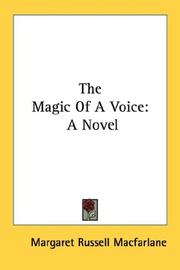 Cover of: The Magic Of A Voice | Margaret Russell Macfarlane