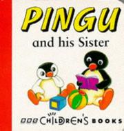 Cover of: Pingu and His Sister by Sibylle Von Flue