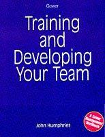 Cover of: Training and Developing Your Team (Gower Management Workbooks)