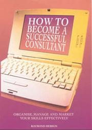 Cover of: Become a Successful Consultant | Raymond Hebson