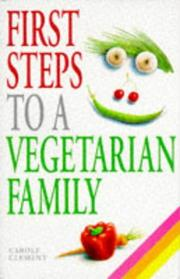 Cover of: First Steps to a Vegetarian Family | Carole Clement