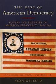 Cover of: The Rise of American Democracy: Slavery and the Crisis of American Democracy, 1840-1860