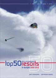 Cover of: Top 50 Ski and Snowboard Resorts in Europe 2008-2009 (Top 50 Ski & Snowboard Resorts in Europe) | Pat Sharples