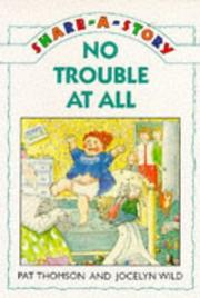 Cover of: No Trouble at All (Share-a-story) | Pat Thomson