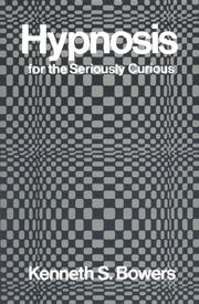 Cover of: Hypnosis for the seriously curious