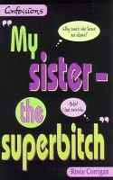 Cover of: My Sister the Superbitch (Point Confessions S.)