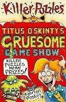 Cover of: Titus O'Skinty's Gruesome Game Show (Puzzle Books S.)