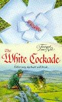 Cover of: The White Cockade (Forget-me-not S.)