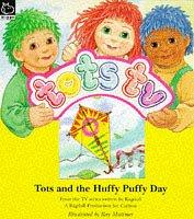 "Cover of: Tots and the Huffy Puffy Day (""Tots TV"" Story Books)"
