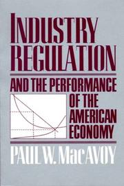 Cover of: Industry regulation and the performance of the American economy