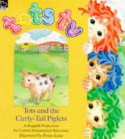 Cover of: The Curly-tail Piglet (Tots TV - Storybooks)
