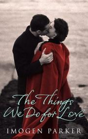 Cover of: The Things We Do For Love | Imogen Parker