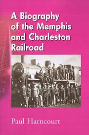 Cover of: A Biography of the Memphis and Charleston Railroad