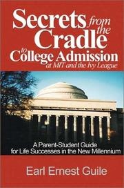 Cover of: Secrets from the Cradle to College Admission at Mit and the Ivy League | Earl Ernest Guile