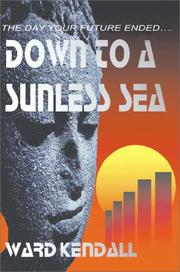 Cover of: Down To A Sunless Sea