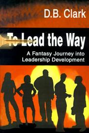 Cover of: To Lead the Way | D. B. Clark